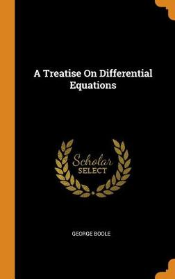 A Treatise on Differential Equations (Hardback)