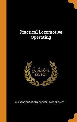 Practical Locomotive Operating (Hardback)