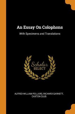 An Essay on Colophons: With Specimens and Translations (Paperback)