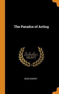 The Paradox of Acting (Hardback)