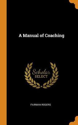 A Manual of Coaching (Hardback)
