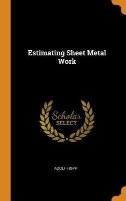Estimating Sheet Metal Work (Hardback)