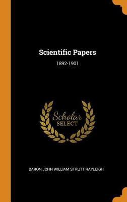 Scientific Papers: 1892-1901 (Hardback)