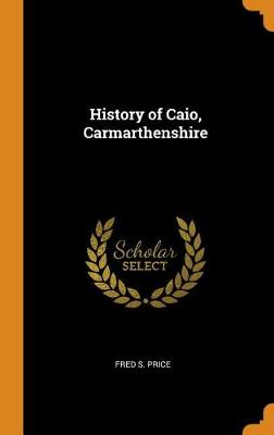History of Caio, Carmarthenshire (Hardback)