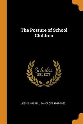 The Posture of School Children (Paperback)