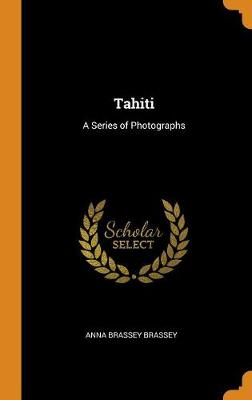 Tahiti: A Series of Photographs (Hardback)