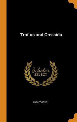 Troilus and Cressida (Hardback)