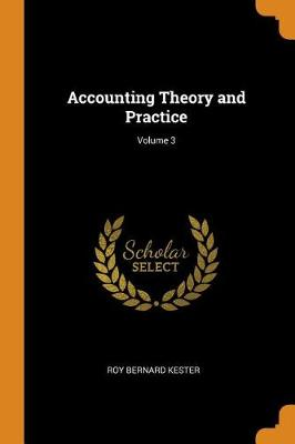 Accounting Theory and Practice; Volume 3 (Paperback)