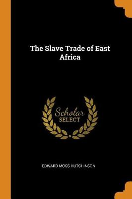 The Slave Trade of East Africa (Paperback)
