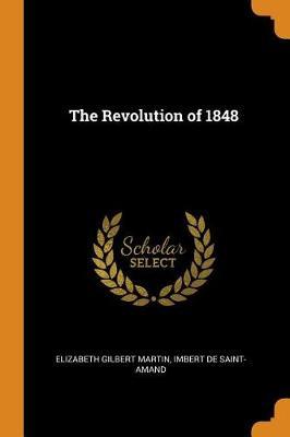 The Revolution of 1848 (Paperback)