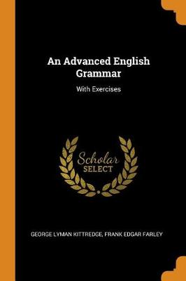An Advanced English Grammar: With Exercises (Paperback)