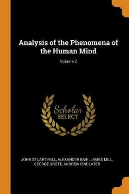 Analysis of the Phenomena of the Human Mind; Volume 2 (Paperback)