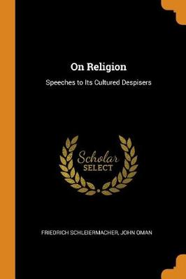 On Religion: Speeches to Its Cultured Despisers (Paperback)