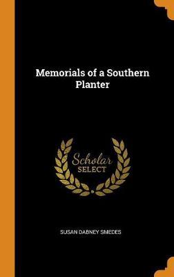 Memorials of a Southern Planter (Hardback)
