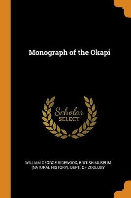 Monograph of the Okapi (Paperback)