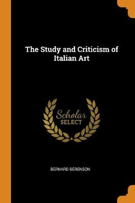 The Study and Criticism of Italian Art (Paperback)