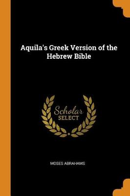 Aquila's Greek Version of the Hebrew Bible (Paperback)