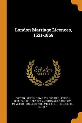London Marriage Licences, 1521-1869 (Paperback)