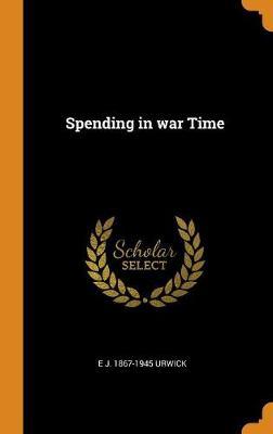 Spending in War Time (Hardback)