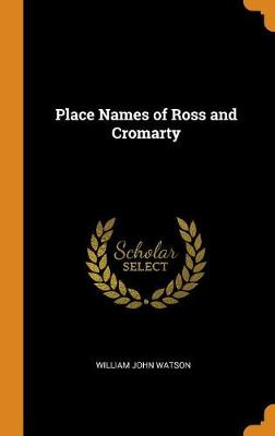 Place Names of Ross and Cromarty (Hardback)