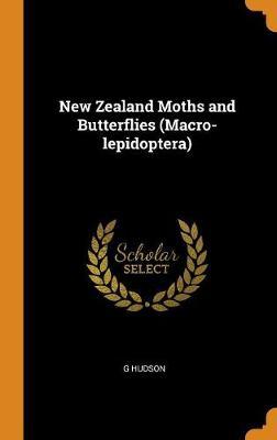 New Zealand Moths and Butterflies (Macro-Lepidoptera) (Hardback)