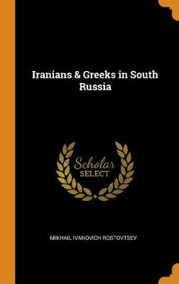 Iranians & Greeks in South Russia (Hardback)