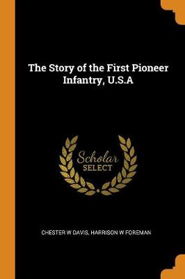 The Story of the First Pioneer Infantry, U.S.a (Paperback)