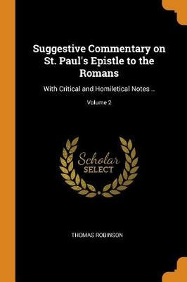 Suggestive Commentary on St. Paul's Epistle to the Romans: With Critical and Homiletical Notes ..; Volume 2 (Paperback)