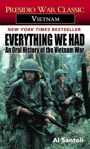 Everything We Had: An Oral History of the Vietnam War (Paperback)