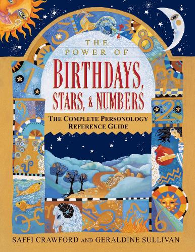 The Power of Birthdays, Stars and Numbers: The Complete Personology Reference Guide (Paperback)