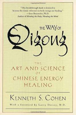 The Way of Qigong: The Art and Science of Chinese Energy Healing (Paperback)