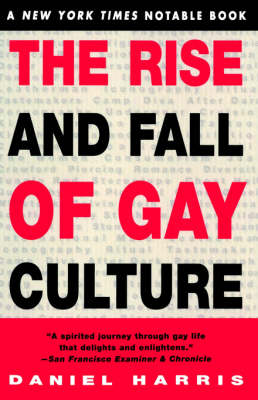 Rise and Fall of Gay Culture (Paperback)