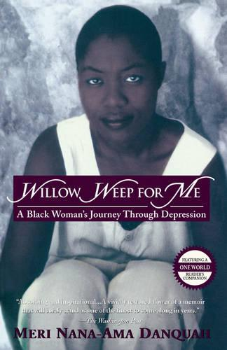 Willow Weep for Me: A Black Woman's Journey Through Depression (Paperback)