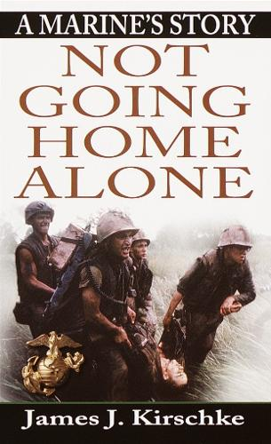 Not Going Home Alone: A Marine's Story (Paperback)