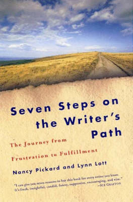 Seven Steps On The Writer's Path: The Journey from Frustration to Fulfillment (Paperback)