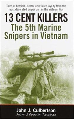 13 Cent Killers: The 5th Marine Snipers in Vietnam (Paperback)