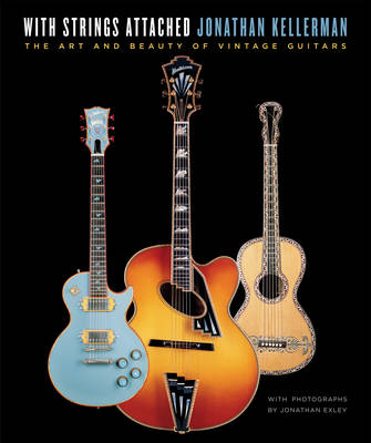 With Strings Attached: The Art and Beauty of Vintage Guitars (Hardback)