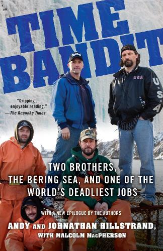 Time Bandit: Two Brothers, the Bering Sea, and One of the World's Deadliest Jobs (Paperback)