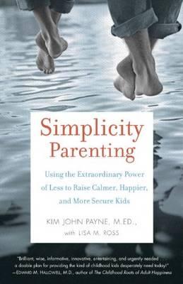 Simplicity Parenting (Paperback)