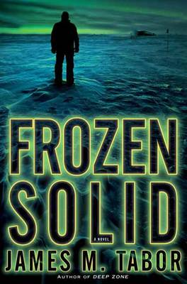 Frozen Solid: A Novel (Hardback)