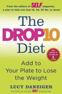 The Drop 10 Diet: Harness the Fat-Melting Power of Superfoods (Hardback)