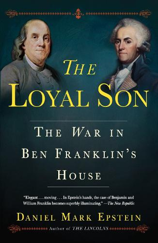 Loyal Son: The War in Ben Franklin's House (Paperback)
