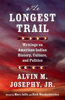 The Longest Trail: Writings on American Indian History, Culture, and Politics (Paperback)