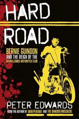 Hard Road: Bernie Guindon and the Reign of the Satan's Choice Motorcycle Club (Hardback)