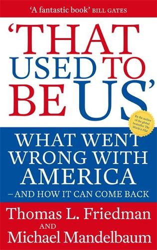 That Used To Be Us: What Went Wrong with America - and How It Can Come Back (Paperback)