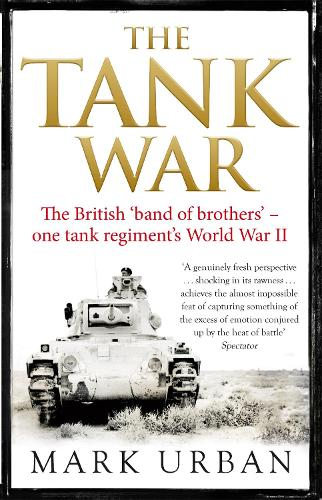 The Tank War: The British Band of Brothers - One Tank Regiment's World War II (Paperback)