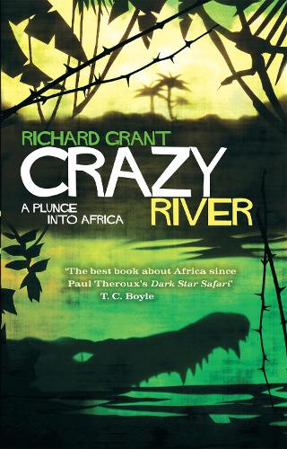 Crazy River: A Plunge into Africa (Paperback)