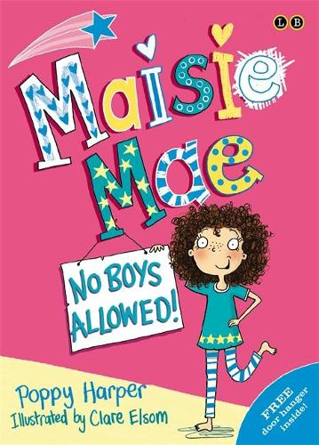 Maisie Mae: No Boys Allowed: Book 1 - Maisie Mae (Paperback)