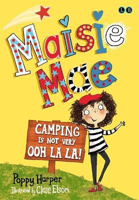 Maisie Mae: Camping is Not Very Ooh La La!: Book 3 - Maisie Mae (Paperback)