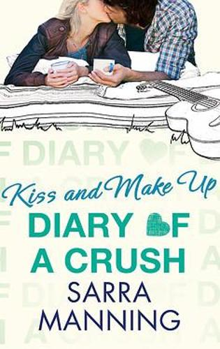 Diary of a Crush: Kiss and Make Up: Number 2 in series - Diary of a Crush (Paperback)